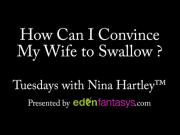 Tuesdays with Nina: How Can I Convince My Wife to Swallow?