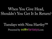 Tuesdays with Nina - When You Give Head, Shouldn't You Get It In Return?