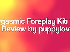Orgasmic Foreplay Kit Review