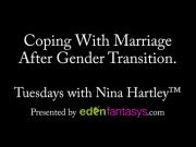 Tuesdays with Nina - Coping With Marriage After Gender Transition.