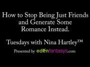 How to Stop Being Just Friends and Generate Some Romance Instead.