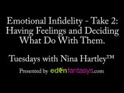 Tuesdays with Nina - Emotional Infidelity - Take 2: Having Feelings and Deciding What Do With Them.