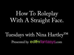 Tuesdays with Nina - How To Roleplay With A Straight Face.